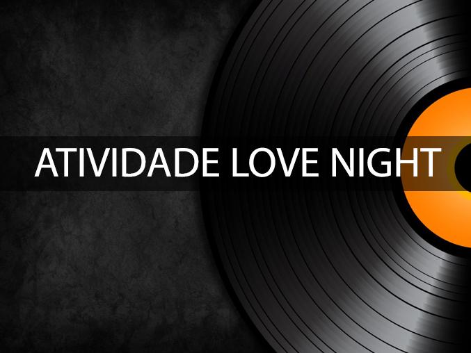 Atividade Love Night
